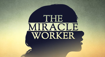 The Miracle Worker - Jan. 19 - 28
